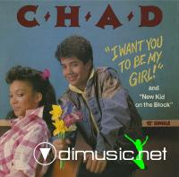 Chad - I Want You To Be My Girl