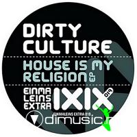 Dirty Culture - House Is My Religion EP