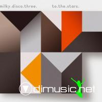 Various - Milky.Disco.Three.To.The.Stars.(2010)