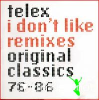 Telex - I Don't Like Remixes Original Classics 78-86