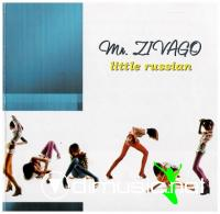 Mr. Zivago - Little Russian [2003]
