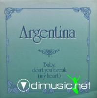 Argentina - Baby, Don't You Break (My Heart)