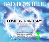Bad Boys Blue - Come Back And Stay (Re-Recorded 2010)