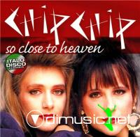 Chip Chip - So Close To Heaven (1991,remaster 2010]