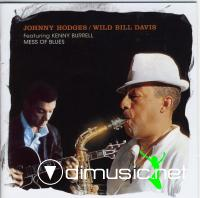 Johnny Hodges & Wild Bill Davis - Mess Of Blues (2007)