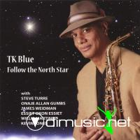 T.K. Blue - Follow the North Star (2008)