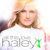 Haley - All This Love (2010)
