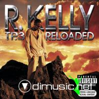 R. Kelly – TP.3 Reloaded (2005)