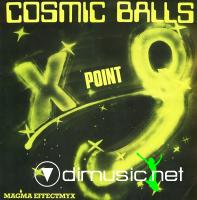 X Point Q - Cosmic Balls , Magma Effectmyx [1984]