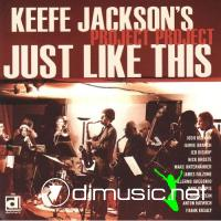 Keefe Jackson's Project Project - Just Like This (2007)