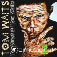 Tom Waits - The Ghost Of Tom Waits (2009)
