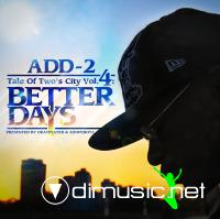 Add-2 - Tale Of Two's City Vol.4: Better Days (2010)
