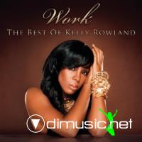 Kelly Rowland - Work [The Best Of Kelly Rowland] (2010)
