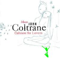 John Coltrane - More John Coltrane for Lovers (2005)