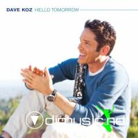 Dave Koz - Hello Tomorrow (2010)