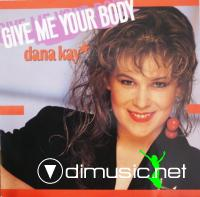 Dana Kay - Give Me Your Body (Vinyl, 12'') 1988