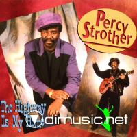 Percy Strother - The Highway Is My Home (1995)