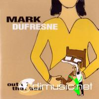 Mark DuFresne - Out Of That Bed (1996)