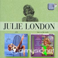 Julie London - Julie / Love on the Rocks (2006)
