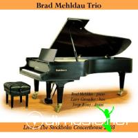 Brad Mehldau Trio - Live at The Stockholm Concerthouse (2003)