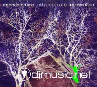 Stephan Crump with Rosetta Trio - Reclamation (2010)