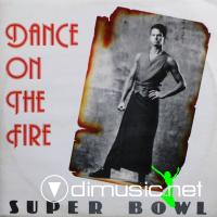 Super Bowl - Dance On The Fire - Single 12'' - 1987