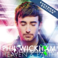 Phil Wickham – Heaven & Earth [Expanded Edition] (2010)