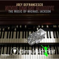 Joey DeFrancesco - Never Can Say Goodbye: The Music of Michael Jackson (2010)