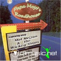Mel Melton & the Wicked Mojos - Papa Mojo's Roadhouse (2005)