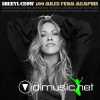 Sheryl Crow - 100 Miles From Memphis (2010)