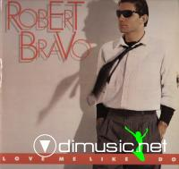 Robert Bravo - Love Me Like I Do (Vinyl, 12'') 1984