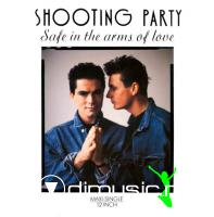 Shooting Party - Safe In The Arms Of Love (12
