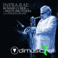 Ronnie Cuber meets the Beets Brothers - Infra-Rae (2010)