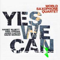 World Saxophone Quartet - Yes We Can (2010)