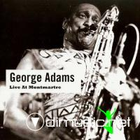 George Adams - Live At Montmartre (1985) (2010)