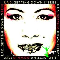 Rad. - Getting Down Is Free (2009)