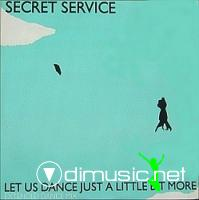 Secret Service - Let Us Dance Just A Little Bit More - Single 12'' - 1985