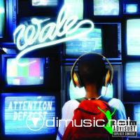 Wale - Attention Deficit [iTunes] (2009)