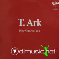 T. Ark - How Old Are You (Vinyl, 12'') 1988