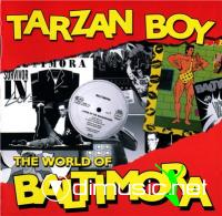 BALTIMORA - Tarzan Boy: The World Of Baltimora (2010)