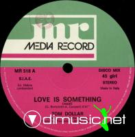 Tom Dollar - Love Is Something (Vinyl, 12'') 1987