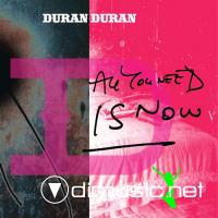 Duran Duran - All You Need Is Now (2010)