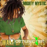 Mighty Mystic - Wake Up The World (2010)