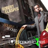 Robert Glasper - Double Booked (2009)