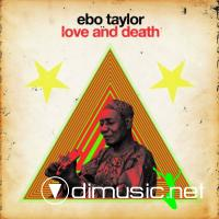 Ebo Taylor - Love And Death (2010)