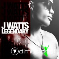 J Watts - Legendary (2011)