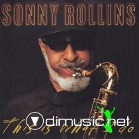 Sonny Rollins - This Is What I Do (2000)