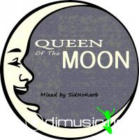 Queen Of The Moon (Mixed by SidNoKarb)