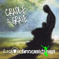 Liquid Groove Mojo - Cradle To The Grave (2005)