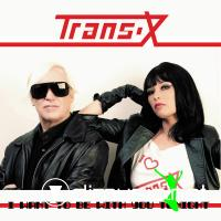 Trans-X - I Want To Be WIth You Tonight - Single 12'' - 2010